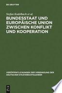 Bundesstaat und Europäische Union zwischen Konflikt und Kooperation
