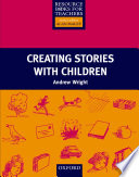 Creating Stories With Children   Resource Books for Teachers