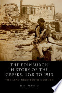 The Edinburgh History of the Greeks  1768 to 1913  The Long Nineteenth Century