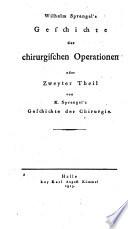 K. Sprengel's Geschichte der chirurgie...: Th. Geschichte der chirurgischen Operationen, von Wilhelm Sprengel