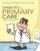 Diabetes for Primary Care: A Step By Step Approach