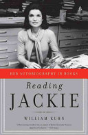 Reading Jackie : to examine jacqueline kennedy onassis' time as...