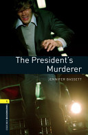 Oxford Bookworms Library Stage 1 The President S Murderer