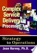 Complex Service Delivery Processes  Third Edition