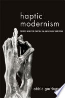 Haptic Modernism  Touch and the Tactile in Modernist Writing