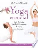 Yoga esencial : guía ilustrada : más de 100 posturas de yoga y meditaciones