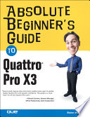 Absolute Beginner s Guide to Quattro Pro X3