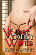 What Daddy Wants I (Taboo Erotica)