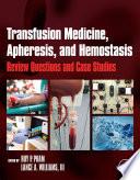 Transfusion Medicine  Apheresis  and Hemostasis