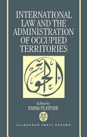 International Law and the Administration of Occupied Territories