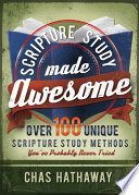 Scripture Study Made Awesome Over 100 Unique Scripture Study Methods Youve Probably Never Tried