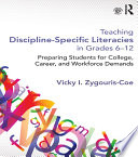 Teaching Discipline-Specific Literacies in Grades 6-12 To Discipline Specific Literacy Instruction That Is Aligned