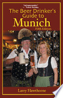 The Beer Drinker's Guide To Munich : that munich has to offer with this...