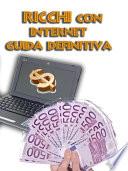 Ricchi con Internet   Guida Definitiva