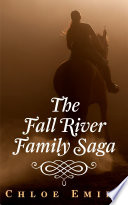 The Fall River Family Saga  A Western Historical Action Romance Novel