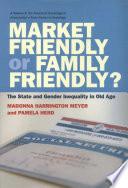Market Friendly or Family Friendly