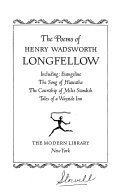 The poems of Longfellow  including Evangeline  The song of Hiawatha  The courtship of Miles Standish  Tales of a wayside inn
