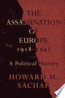 The Assassination of Europe  1918 1942