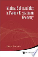Minimal Submanifolds in Pseudo Riemannian Geometry