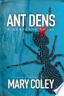 Ant Dens  A Suspense Novel