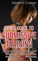 Dom s Guide To Submissive Training