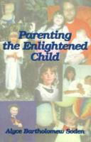 Parenting the Enlightened Child