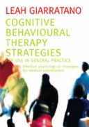 Cognitive Behavioural Therapy Strategies for Use in General Practice