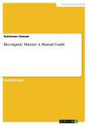 Bio-organic Manure: A Manual Guide
