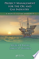 Project Management For The Oil And Gas Industry : unique set of challenges that...