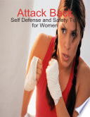 Attack Back   Self Defense and Safety Tips for Women