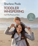 Toddler Whispering : which covered the first year of a...