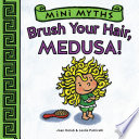 Mini Myths  Brush Your Hair  Medusa