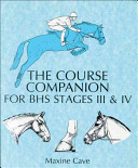 The Course Companion for BHS Stages III & IV