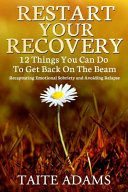 Restart Your Recovery 12 Things You Can Do To Get Back On The Beam