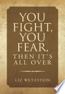 You Fight  You Fear  Then It s All Over