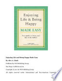 Enjoying Life and Being Happy Made Easy