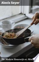 The Modern Housewife Or M Nag Re
