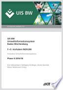UIS BW, Umweltinformationssystem Baden-Wuerttemberg, F+E-Vorhaben INOVUM, Innovative Umweltinformationssysteme. Phase II 2016/18. (KIT Scientific Reports ; 7751)