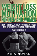 Weight Loss Motivation For Men And For Women