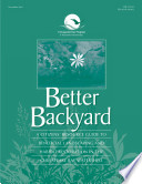 Better backyard a citizen s resource guide to beneficial landscaping and habitat restoration in the Chesapeake Bay watershed