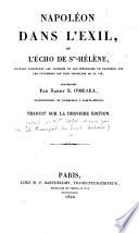 Recueil de pièces authentiques sur le captif de Ste.-Hélène, de mémoires et documens écrits ou dictés par l'empereur Naoléon