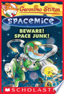 Beware  Space Junk   Geronimo Stilton Spacemice  7