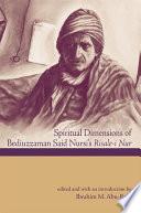 Spiritual Dimensions of Bediuzzaman Said Nursi s Risale I Nur