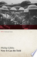 Now It Can Be Told Wwi Centenary Series