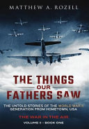 The Things Our Fathers Saw The War In The Air Book One