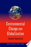 Environmental Change And Globalization Double Exposures book