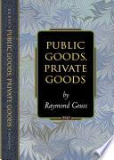 Public Goods, Private Goods