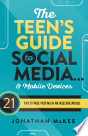 The Teen s Guide to Social Media    and Mobile Devices