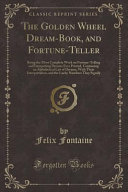 The Golden Wheel Dream Book  and Fortune Teller