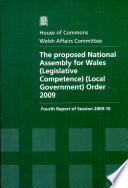 The Proposed National Assembly for Wales  Legislative Competence   Local Government  Order 2009